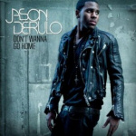 Dont Wanna Go Home by Jason Derulo