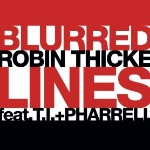 Blurred Lines (Feat TI And Pharrell) (2nd Time) by Robin Thicke