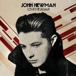 Love Me Again by John Newman