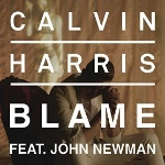 Blame (Feat John Newman) by Calvin Harris