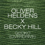 Gecko (Overdrive) by Oliver Heldens and Becky Hill