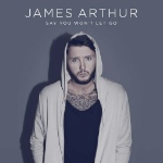 Say You Wont Let Go by James Arthur