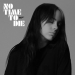 No Time To Die by Billie Eilish