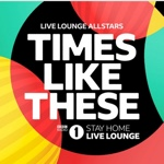 Times Like These (BBC Radio 1 Stay Home) by Live Lounge Allstars