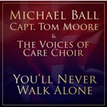 Youll Never Walk Alone by Michael Ball/Captain Tom Moore